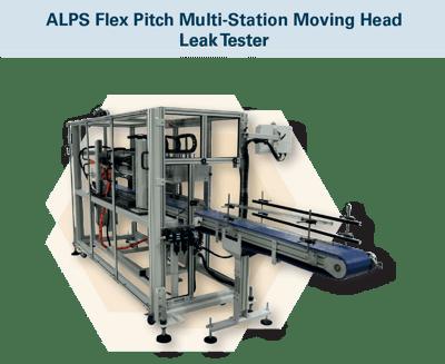 ALPS Flex Pitch Multi-Station Moving Head  Leak Tester